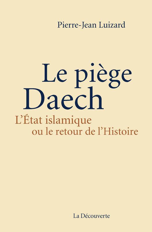Pierre-Jean_Luizard_Le_pie_ge_Daech.jpg